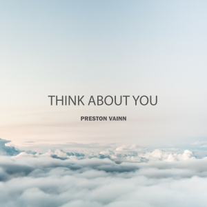 Preston Vainn Think of you Album cover